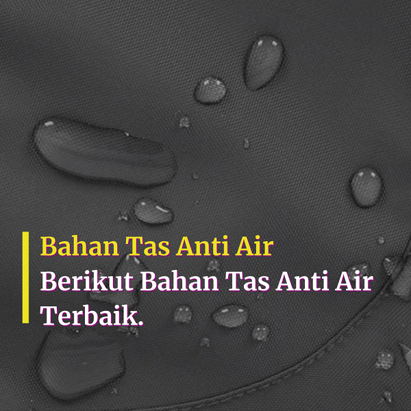 Bahan Tas Anti Air.